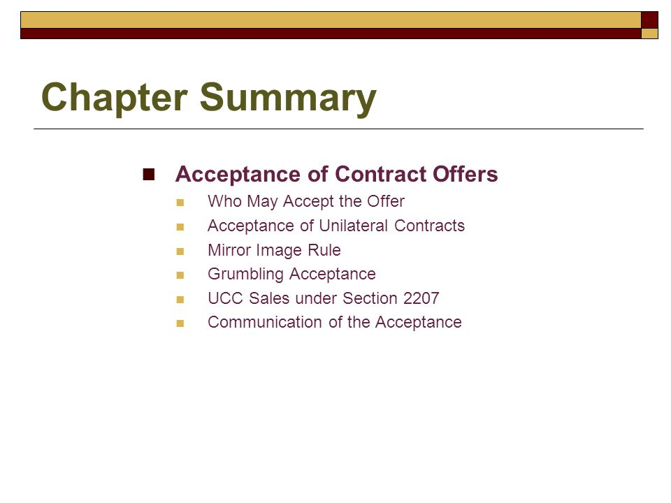 Chapter Summary Acceptance of Contract Offers Who May Accept the Offer