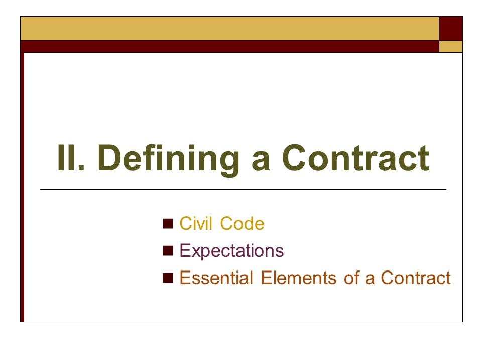 Civil Code Expectations Essential Elements of a Contract