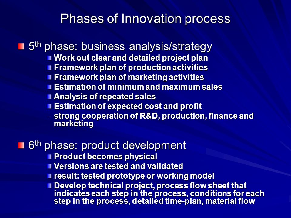 four basic phases innovation process It consists of five phases: define, measure, analyze, improve and control  skip  to main content faqs  before beginning any process improvement, it's vital  that you choose projects that are good candidates for improvement  a  structured improvement effort can lead to innovative and elegant solutions that  improve the.