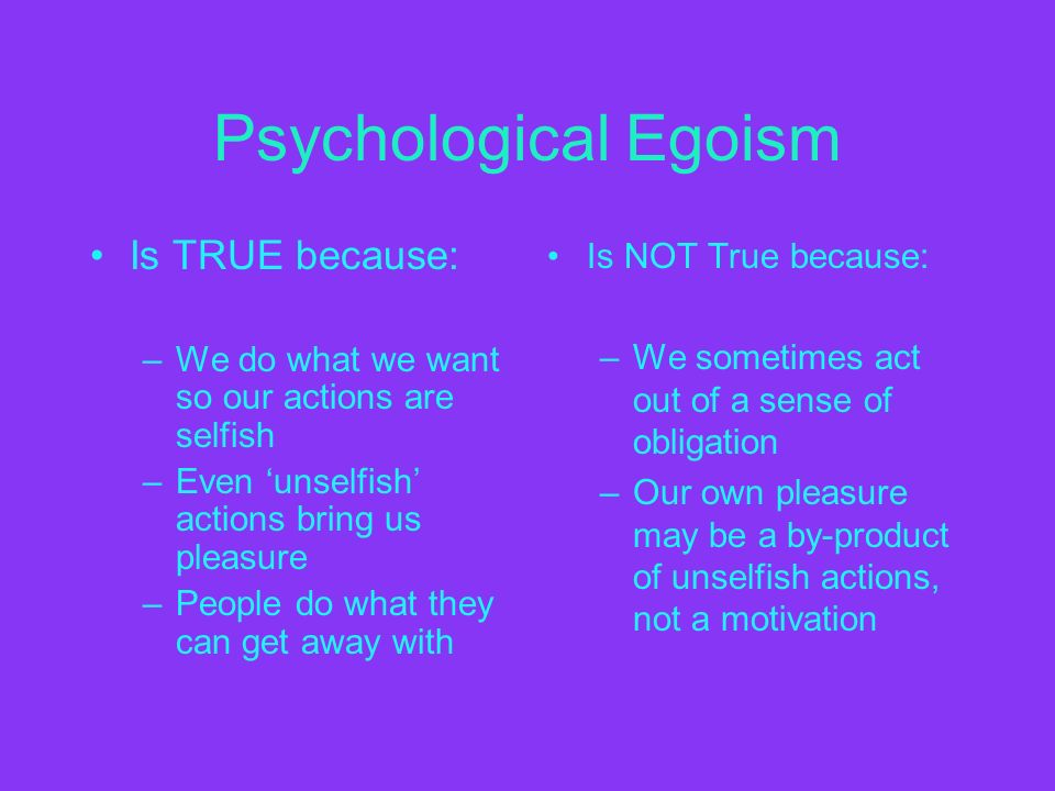 Psychological Egoism Essay Read This Essay On Psychological Come Browse Our Large Digital Warehouse  Free Sample Essays According Persons Primary Obligation Promote Hisher
