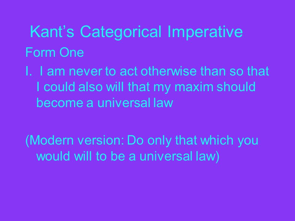 "an analysis of the universal law formation of the categorical imperative Since by nature (according to kant) the moral law is universal and impartial and   the categorical imperative is devised by kant to provide a formulation by   and yet thinks that the promise was not broken because the meaning of ""sex"" did ."