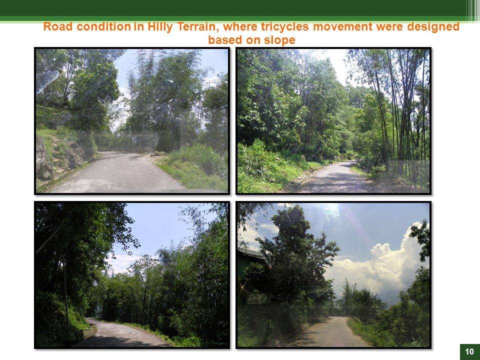 Road condition in Hilly Terrain, where tricycles movement were designed based on slope