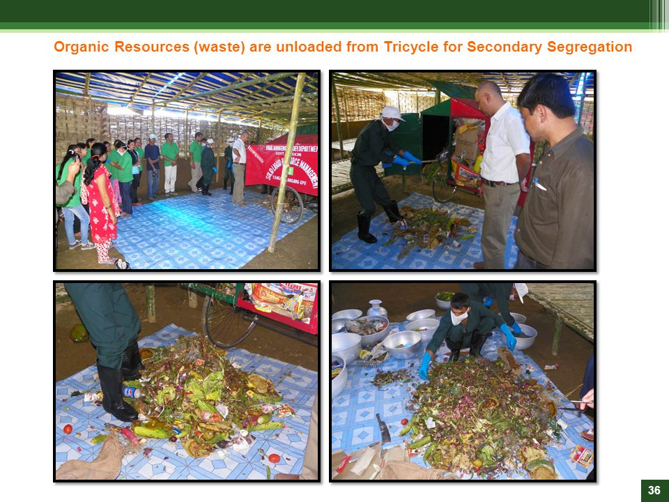 Organic Resources (waste) are unloaded from Tricycle for Secondary Segregation