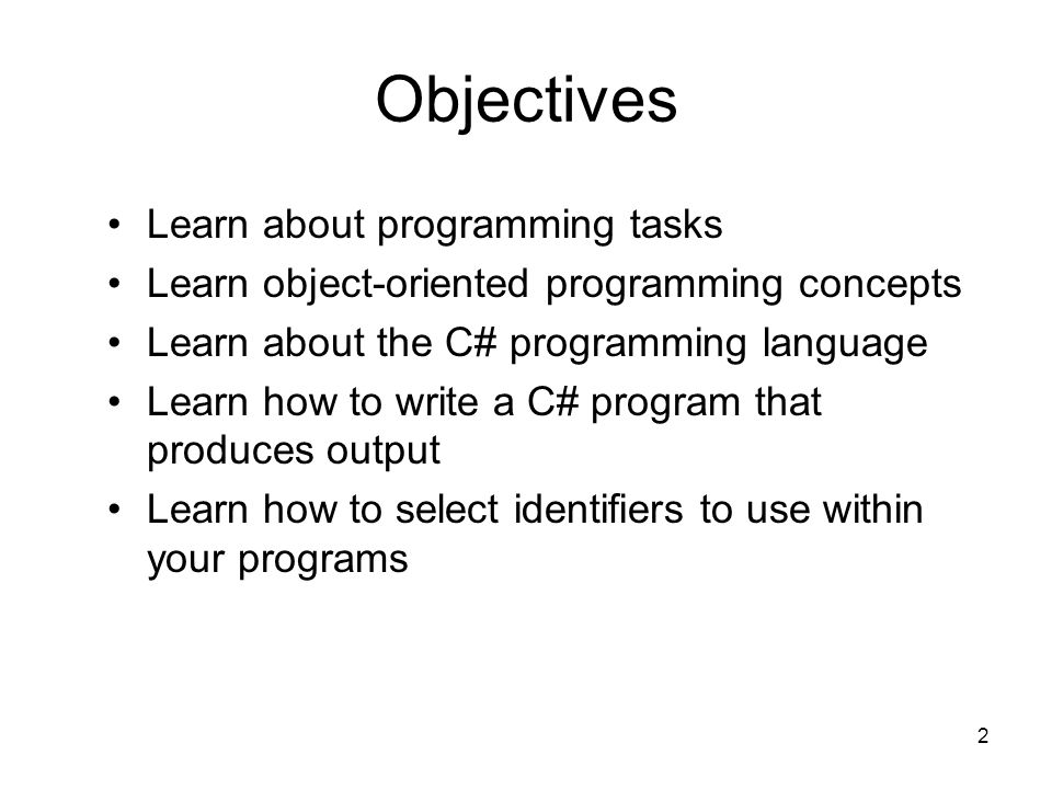 Objectives Learn about programming tasks