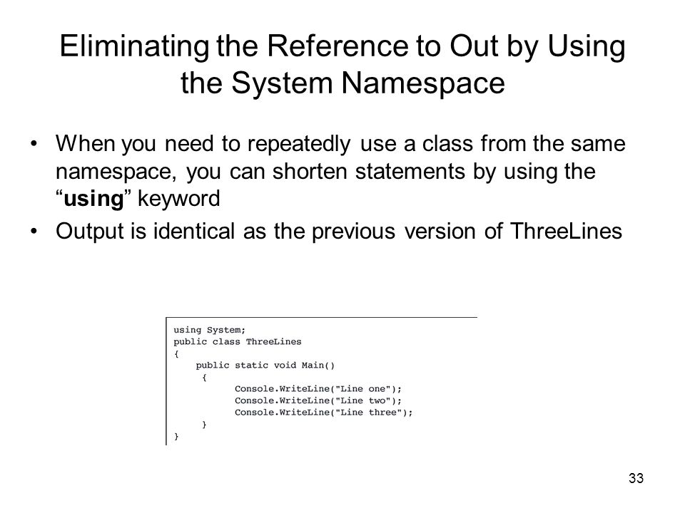 Eliminating the Reference to Out by Using the System Namespace