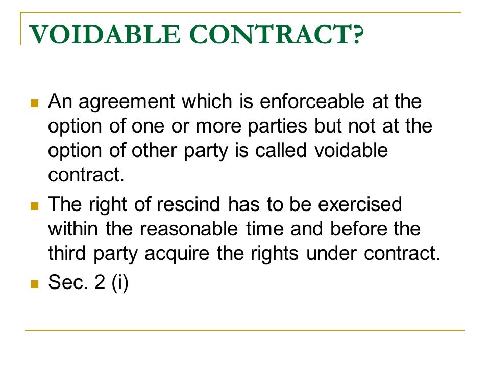 voidable contract Most contracts are non-voidable by their very nature that, of course, is the point  of a contract a contract is voidable usually at the option of a party because of.