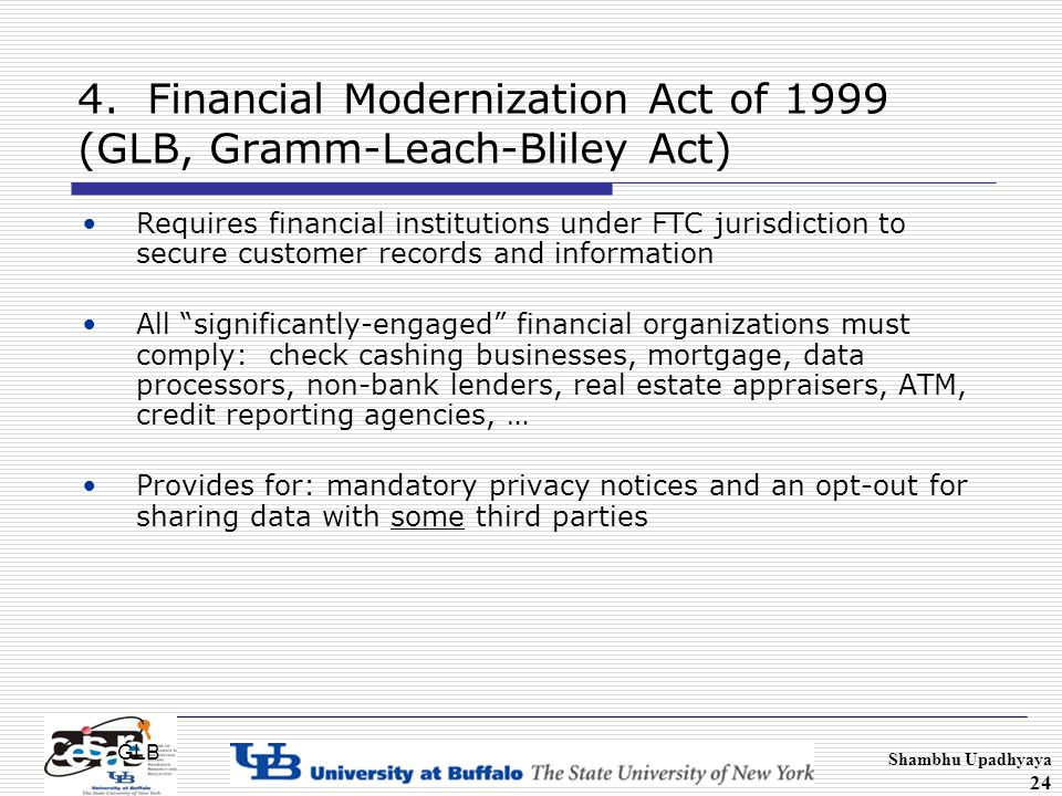 gramm leach bliley modernization act of Failing to meet the compliance requirements for glba risks damage to  glba,  also known as the financial modernization act of 1999, is a.
