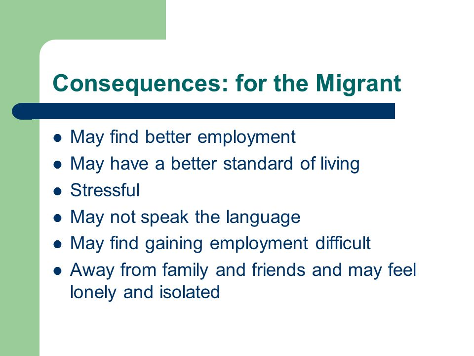 Consequences: for the Migrant
