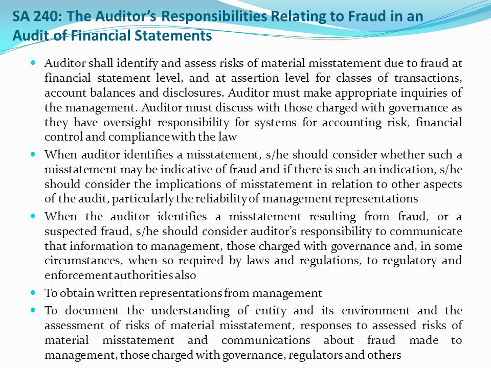 the auditor's responsibility to consider fraud Fraud, illegal acts, and errors happen every day and it is the auditor's responsibility to find these mistakes and fraudulent accounting in order to make a qualified opinion the government has helped by setting guidelines in the sarbanes-oxley act of 2002 and the pcaob (public companiesshow more content.