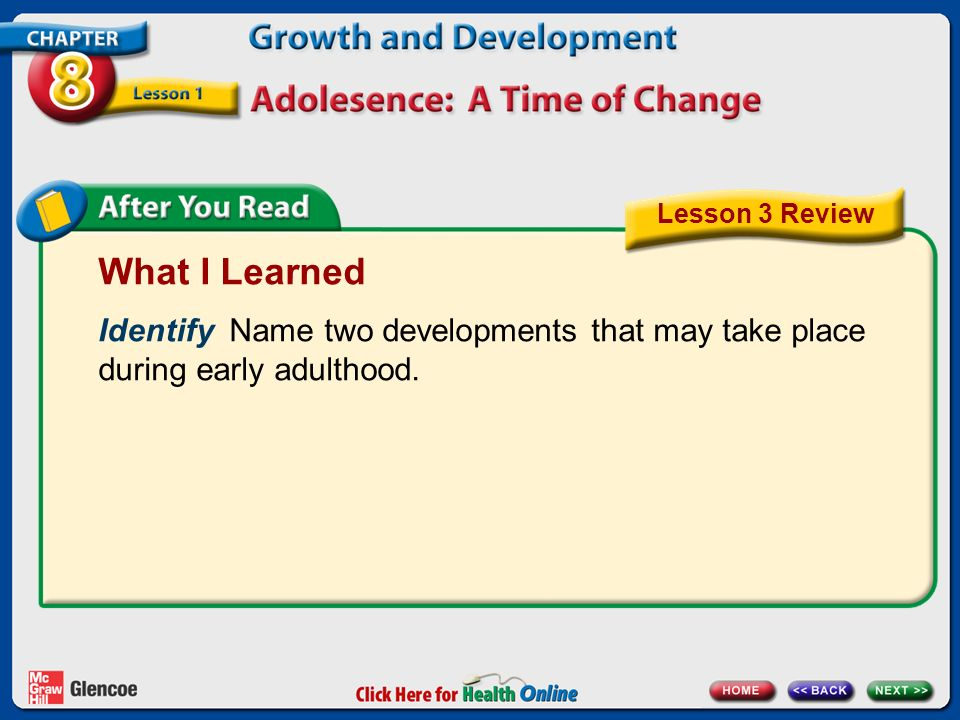 Lesson 3 Review What I Learned. Identify Name two developments that may take place during early adulthood.