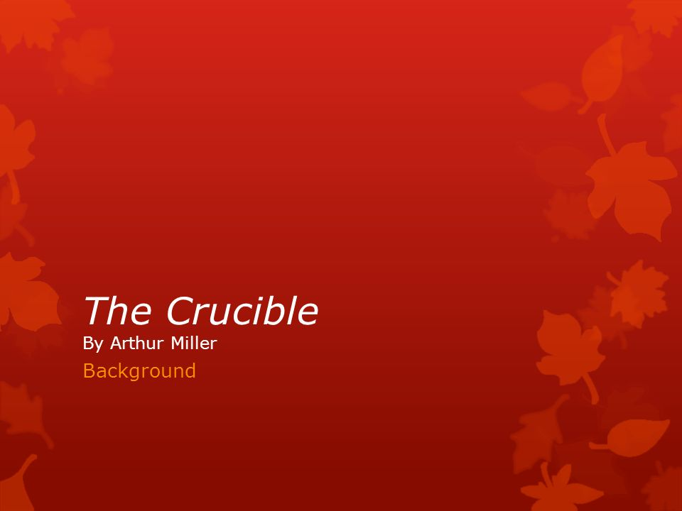the central theme of the crucible by arthur miller Preschool lesson plans and theme learn the major themes from the crucible to enhance your understanding of the novel a summary of arthur miller's, the crucible.