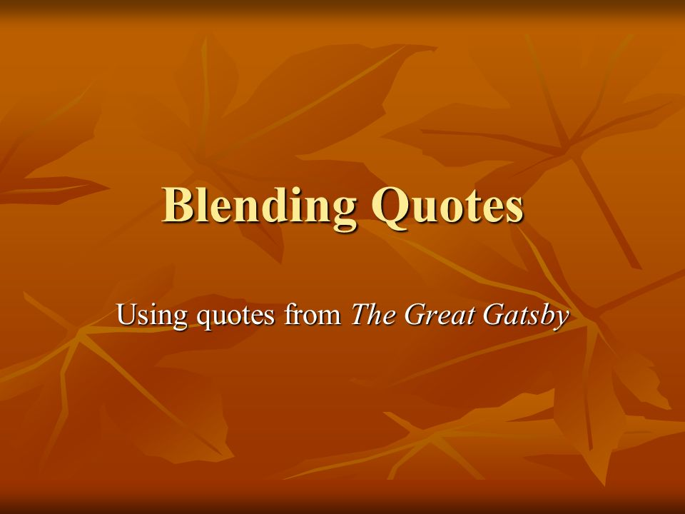 Quotes From The Great Gatsby Delectable Using Quotes From The Great Gatsby  Ppt Download