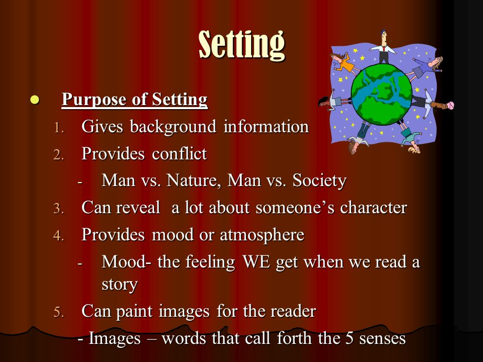 Setting Purpose of Setting Gives background information
