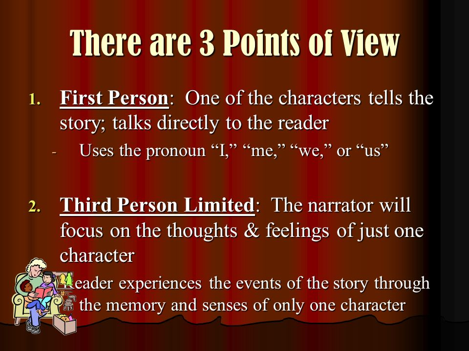 There are 3 Points of View