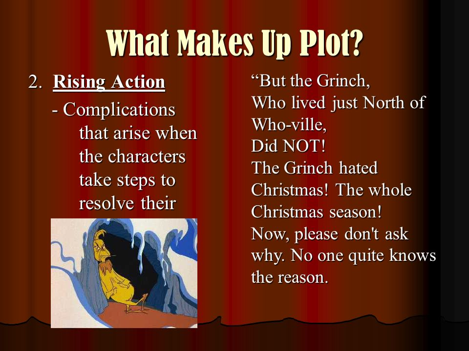 What Makes Up Plot 2. Rising Action