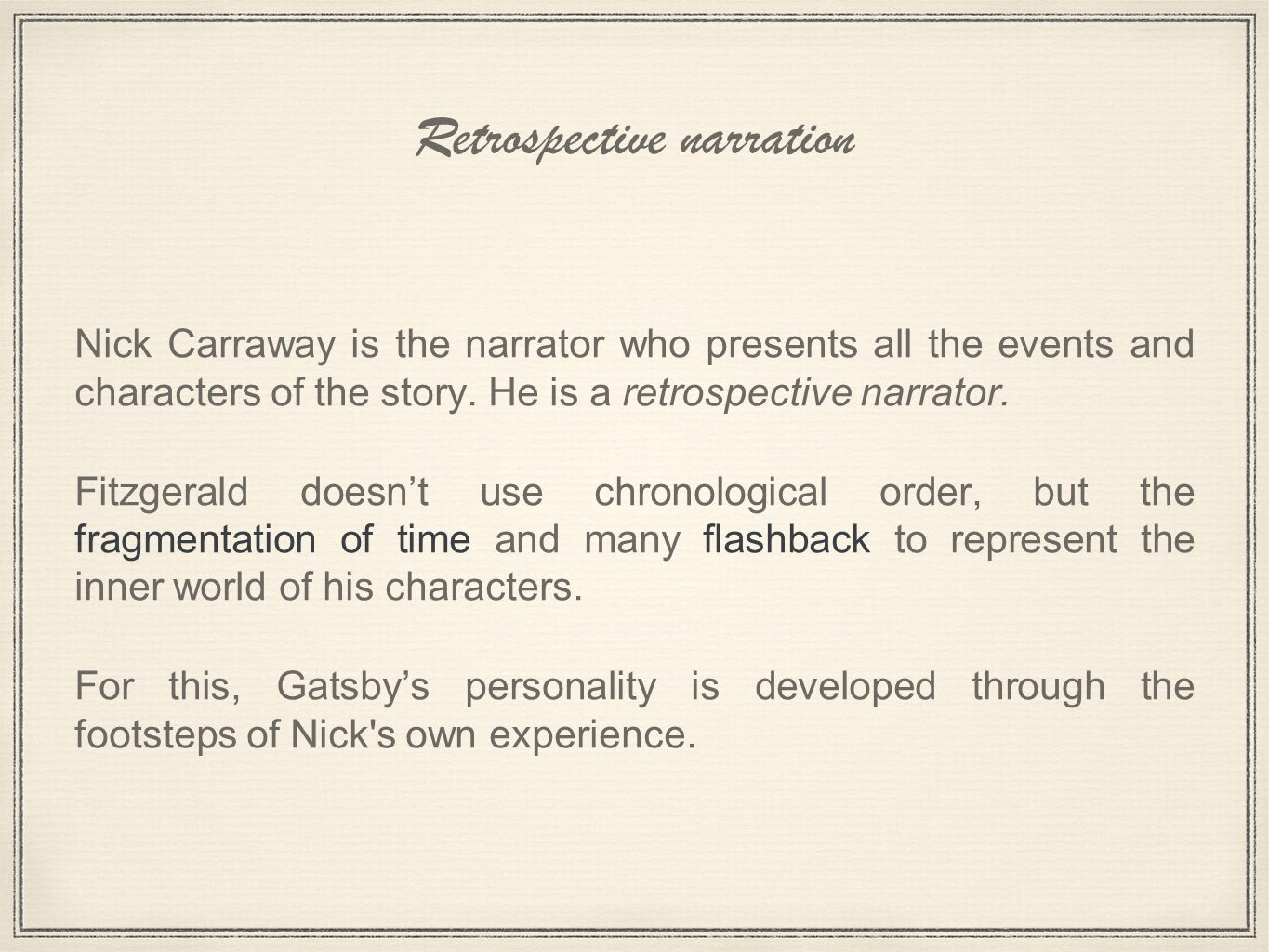 the characterization and credibility of nick carraway the narrator of f scott fitzgeralds novel the  The main narrative voice belongs to nick carraway, a character within the text for most of the novel, nick is generally the great gatsby » nick as narrator now.