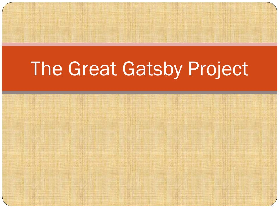 english the great gatsby project The great gatsby final project - page text content fc: gatsby group project | moses lee, jon hsieh, tim lewis 1: it is better to live the good life than to not live at all | thesis.