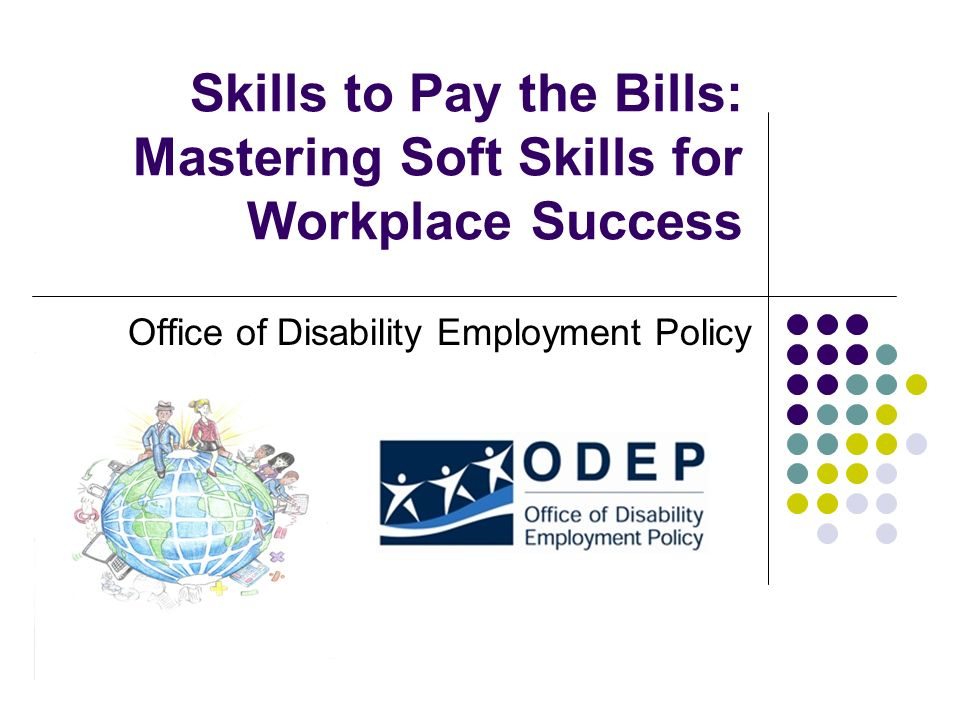 skills to pay the bills Video vignettes now available: skills to pay the bills - mastering soft skills for workplace success oct 31, 2012.