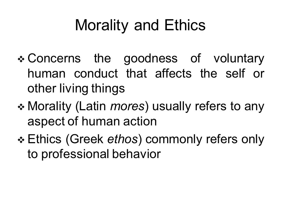 """ethics the study of human conduct Ethics • study of human morality • determining values in human conduct • deciding the """"right thing to do"""" - based upon a set of norms • in."""