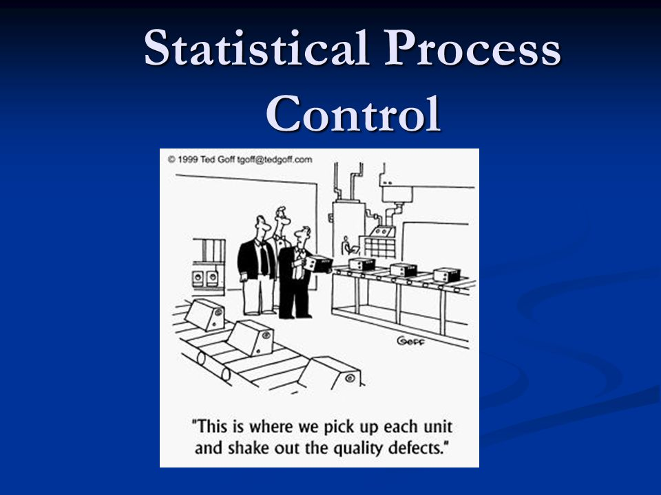 statistical process controll Statistical process control (spc) helps determine if a process is stable and capable of meeting customer requirements be a money belt free lean six sigma.