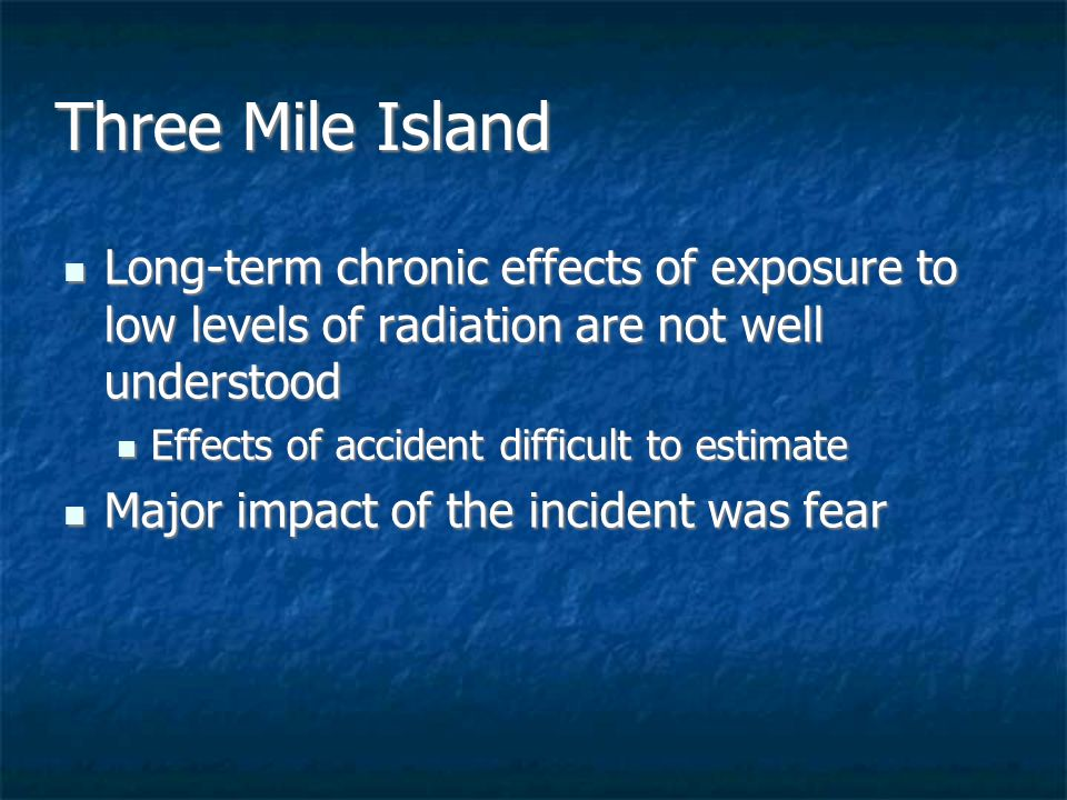 three mile island the effect of The accident at three mile island  on march 28, 1979, one of the reactors at three mile island, a nuclear power plant near harrisburg, pennsylvania, overheated.