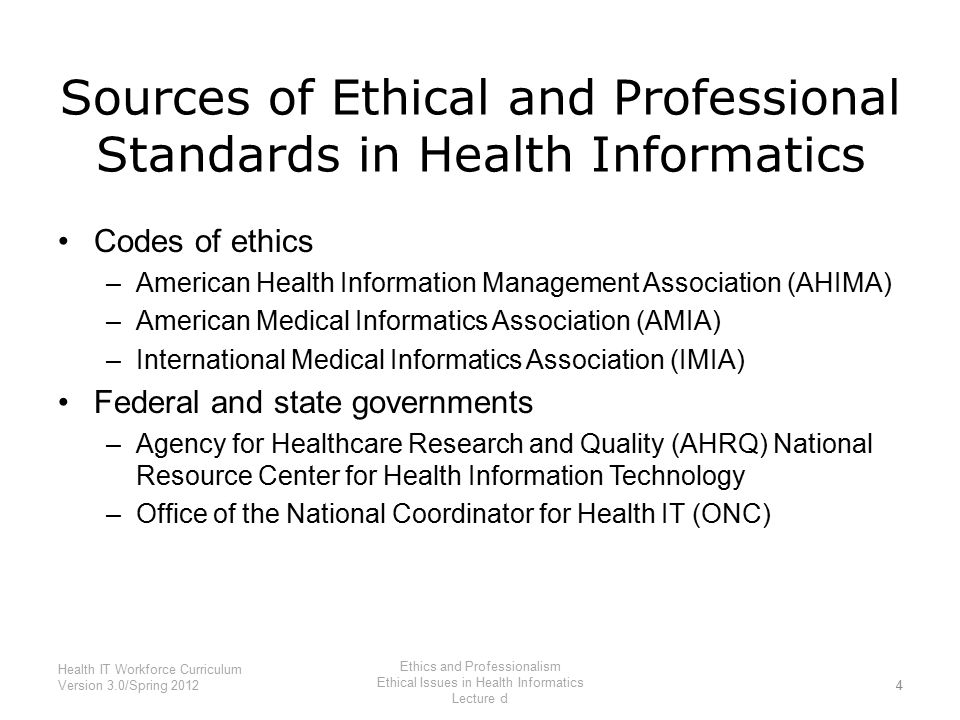ethics in health informatics The commission on accreditation for health informatics and information   measurable, and reflect the principles and ethics of the health informatics field,  and fit.