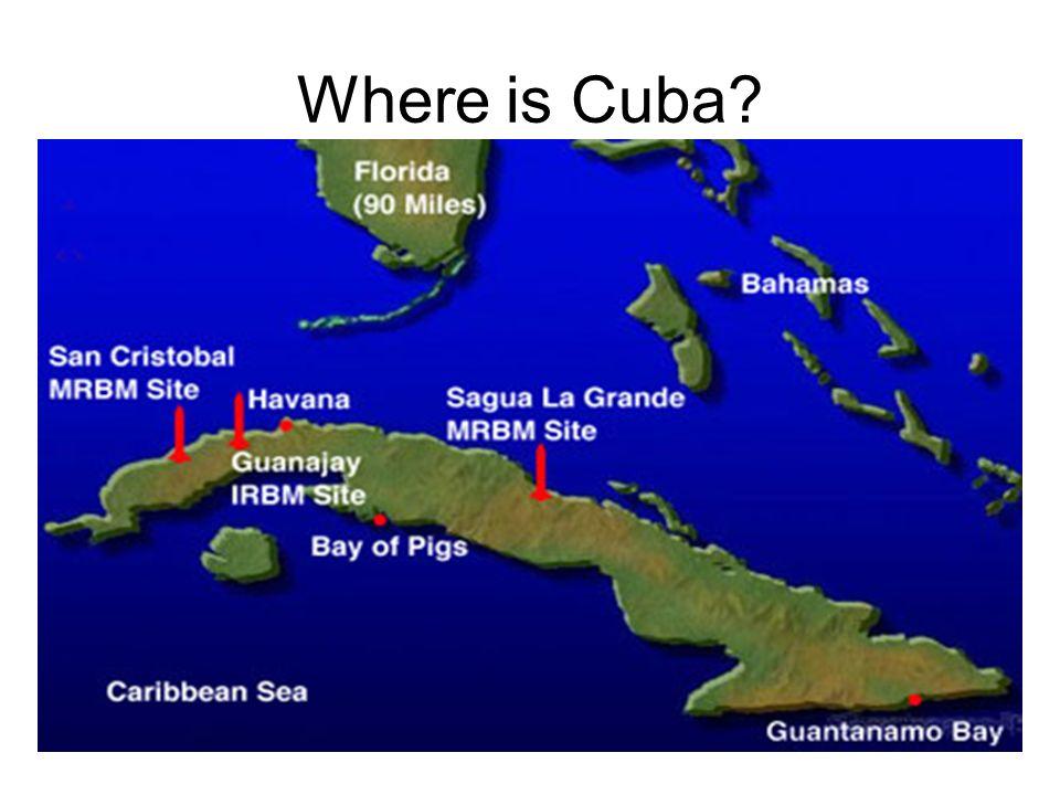 Cuban Missile Crisis Ppt Video Online Download - Where is cuba