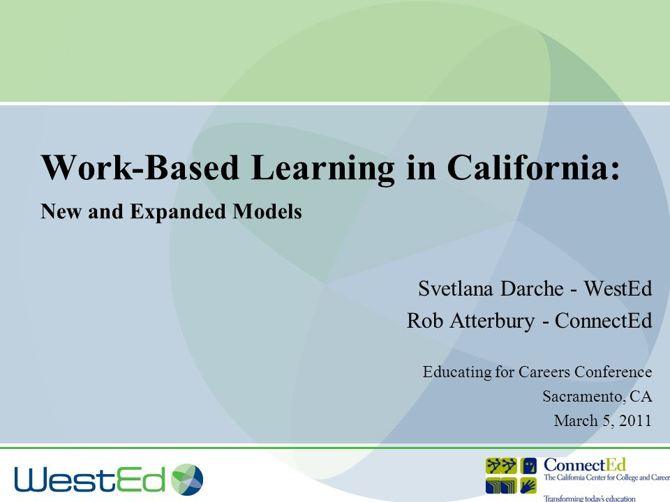 Work Based Learning In California New And Expanded Models Ppt