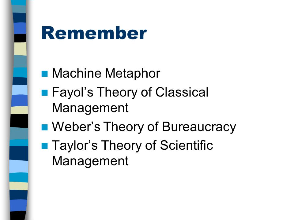 Remember Machine Metaphor Fayol's Theory of Classical Management
