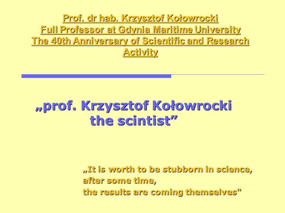 """""""prof. Krzysztof Kołowrocki the scintist"""