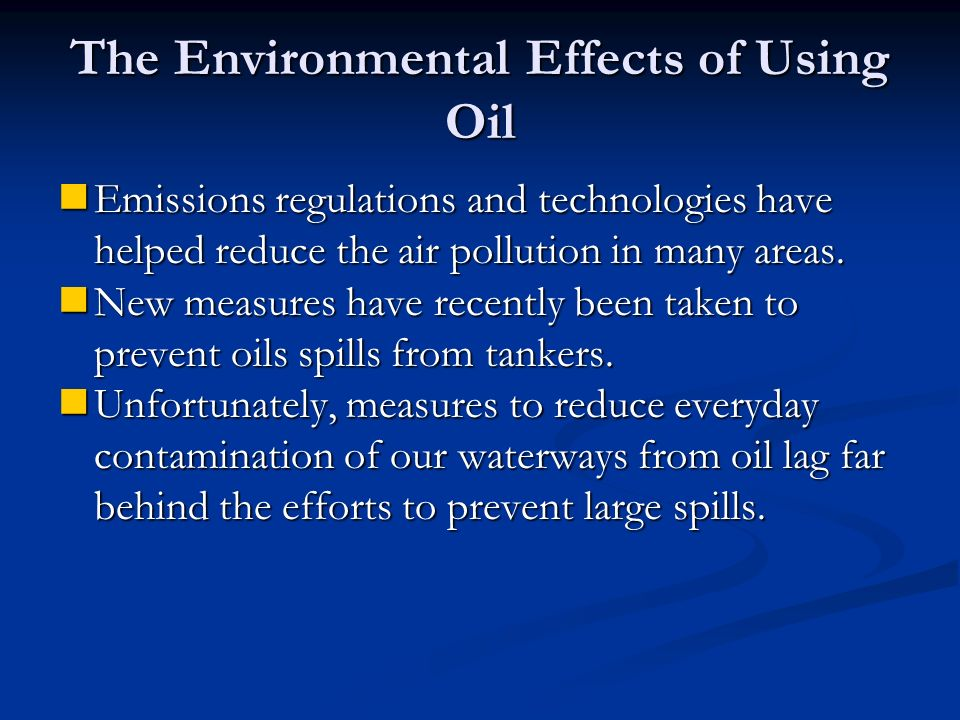 The Environmental Effects of Using Oil