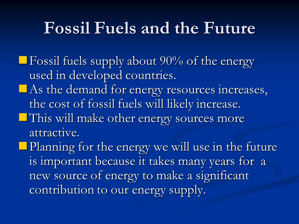 Fossil Fuels and the Future