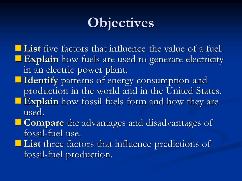 Objectives List five factors that influence the value of a fuel.