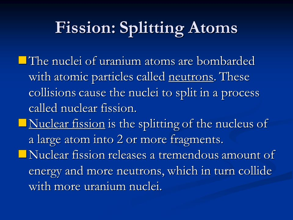 Fission: Splitting Atoms