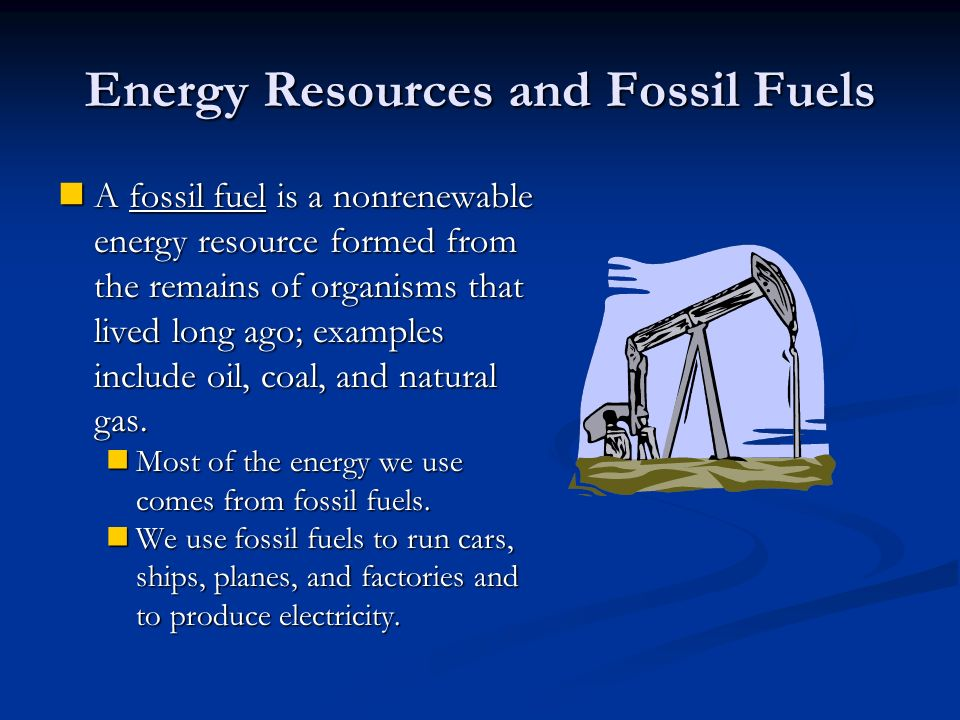Energy Resources and Fossil Fuels