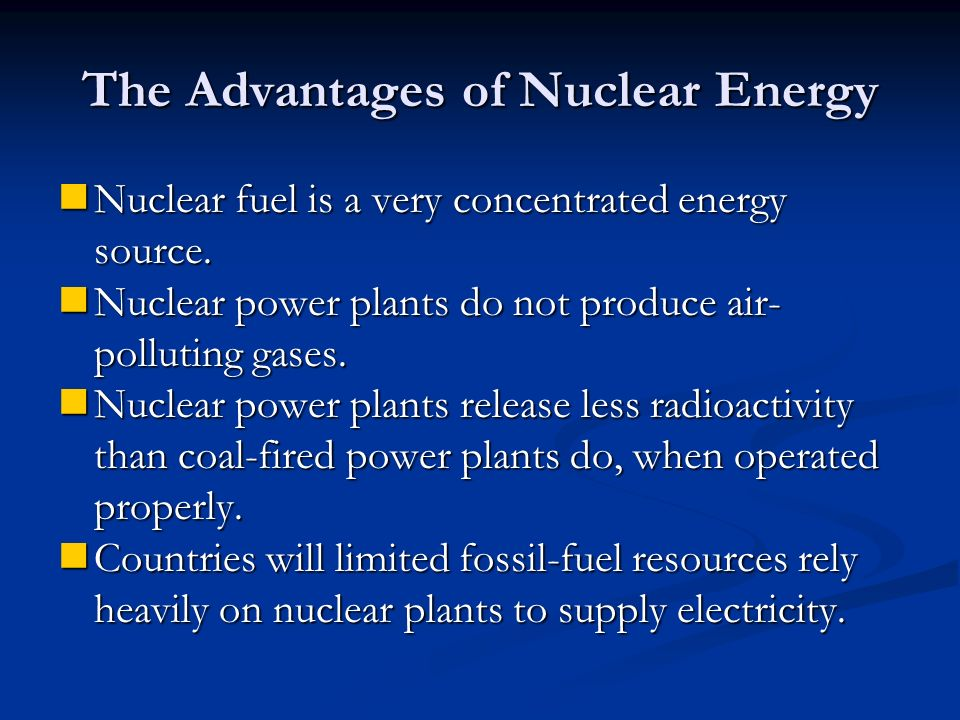 The Advantages of Nuclear Energy