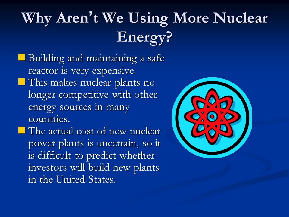 Why Aren't We Using More Nuclear Energy