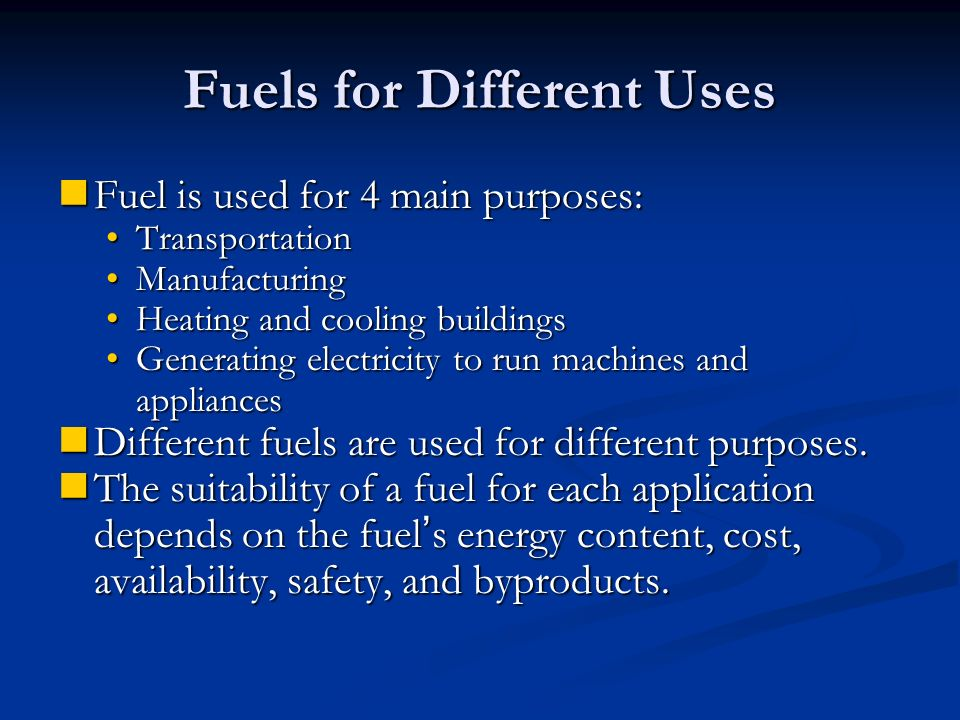 Fuels for Different Uses