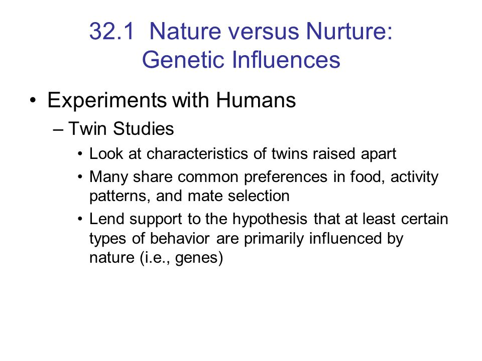 twin genetic studies nature vs nurture Considering interactions between genes, environments, biology behavioral genetic studies using twin or adoptive the nature of nurture: genetic influence.