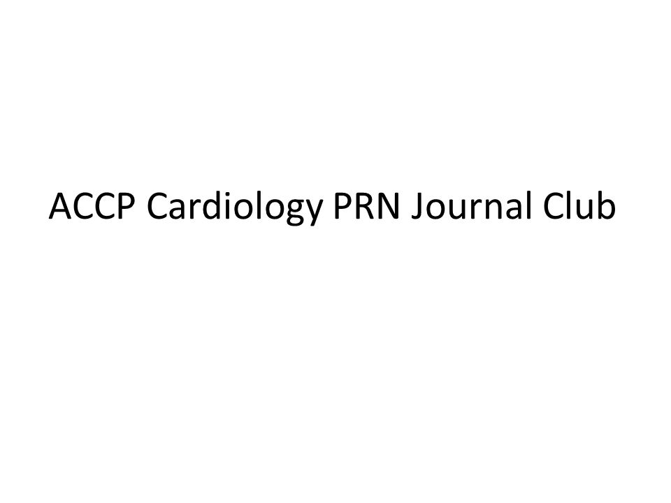 Accp cardiology prn journal club ppt video online download presentation on theme accp cardiology prn journal club presentation transcript pronofoot35fo Image collections