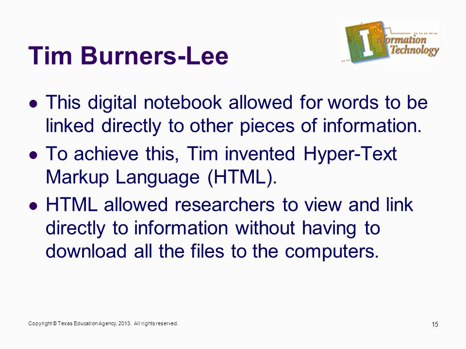 Tim Burners-Lee This digital notebook allowed for words to be linked directly to other pieces of information.