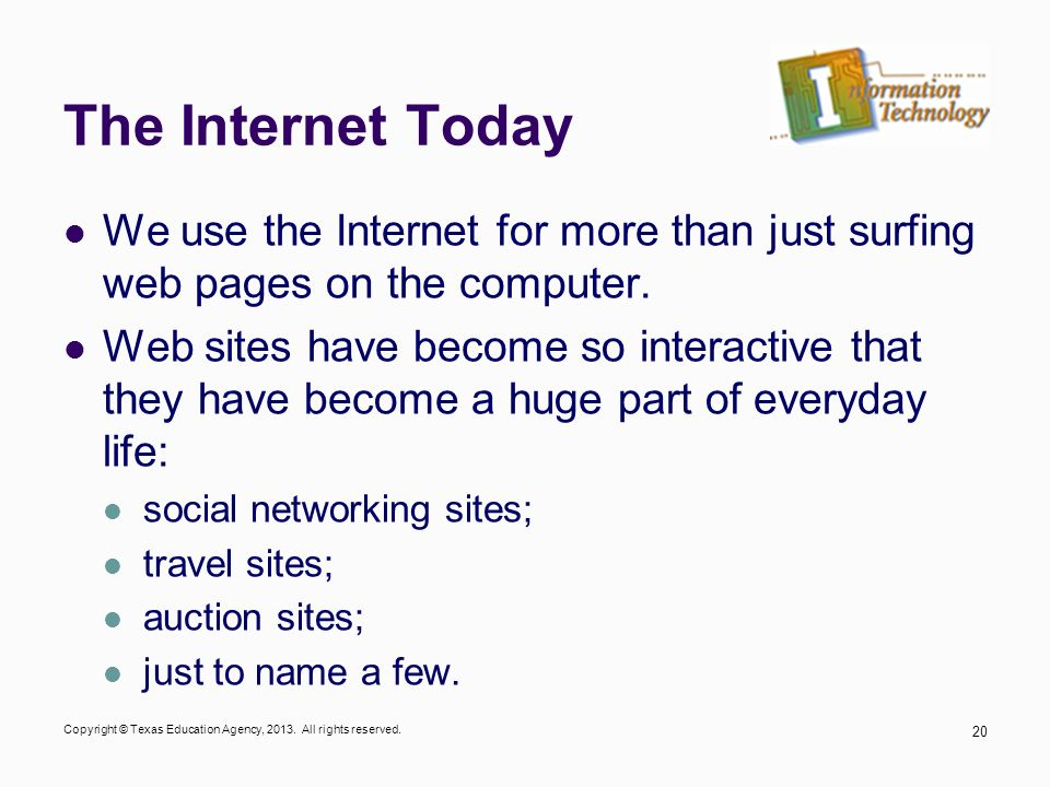 The Internet Today We use the Internet for more than just surfing web pages on the computer.