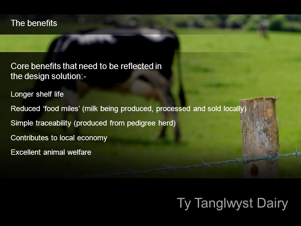 Ty Tanglwyst Dairy The benefits