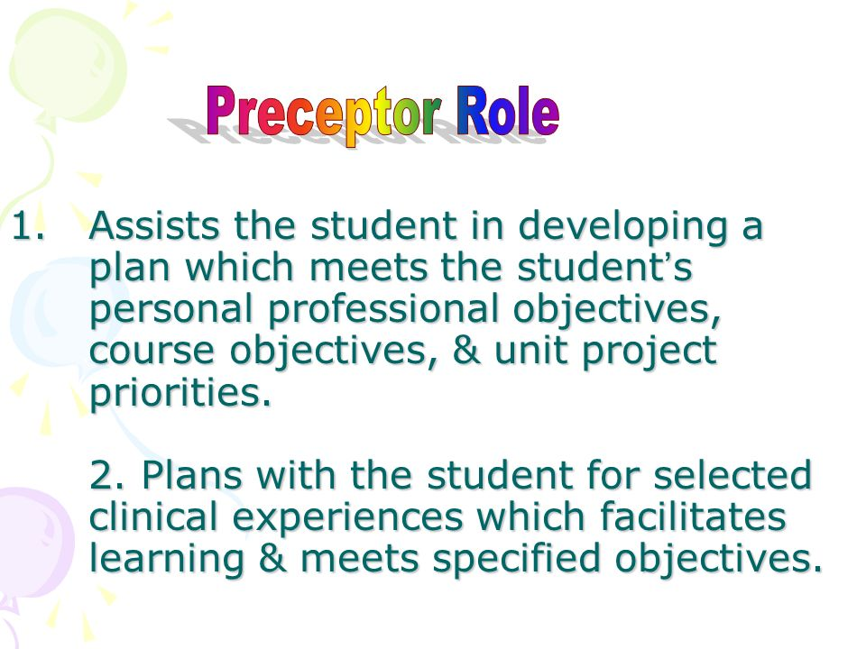 student preceptor relationships Competently prepared nurses are expected to provide clinical care and advocate for client care preceptors are an important aspect of the solution for assisting student nurses to bridge the gaps between classroom and practice.