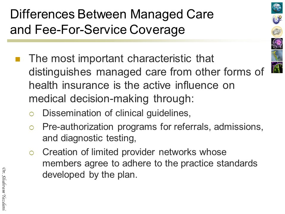 managed care and traditional fee for In the united states, we have a private and competitive health insurance system which will cause managed care to continue to evolve competition and rising costs of health care have even led indemnity plans to incorporate elements of managed care, resulting in fewer traditional indemnity plans there are several key.