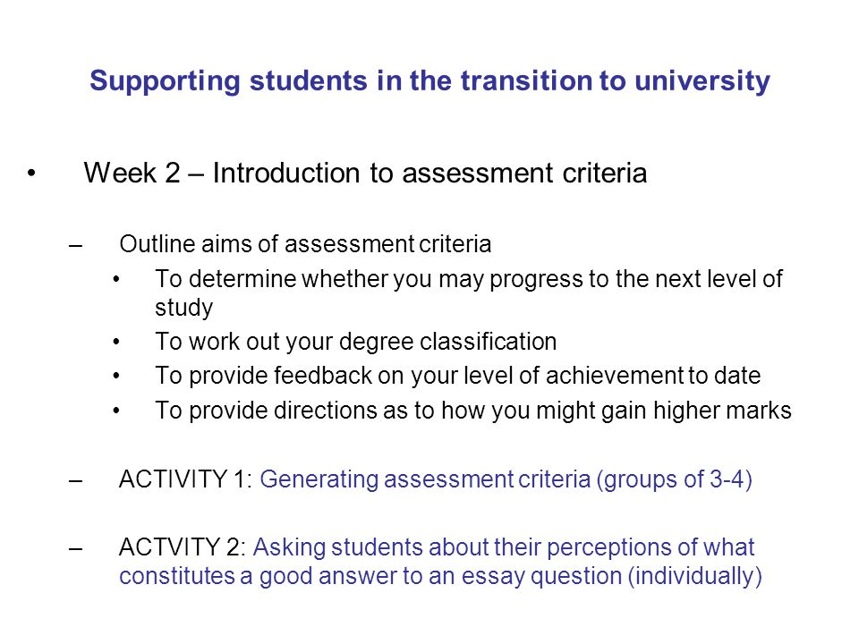 steps to writing a university level essay Essay organization and outline building can significantly increase clarity and decrease the overall time it takes to write an essay create broad plans for your work before you actually start writing.