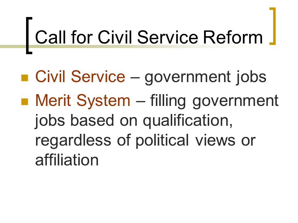 Call for Civil Service Reform