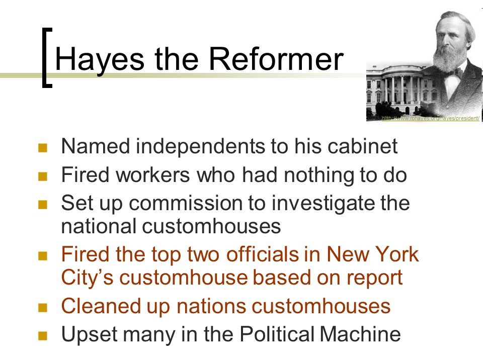 Hayes the Reformer Named independents to his cabinet