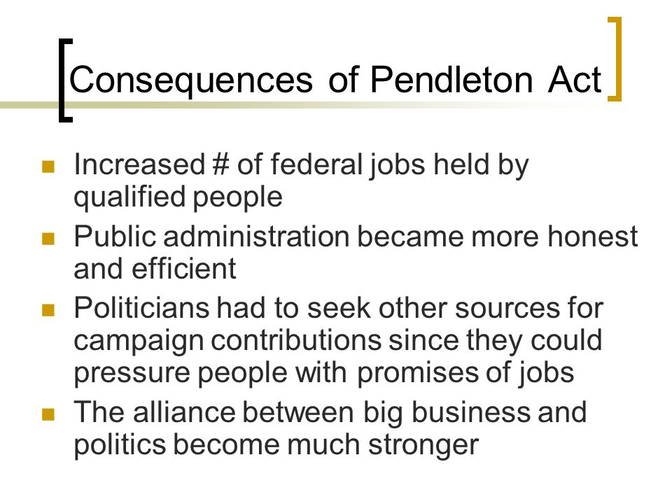 Consequences of Pendleton Act