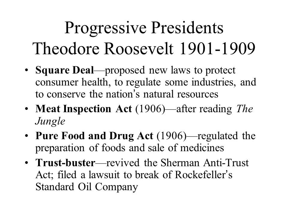 progressivism theodore roosevelt and meat inspection What made them progressive presidents identify what you believe to be the most important pieces of legislation passed during each administration  theodore roosevelt was president the meat.
